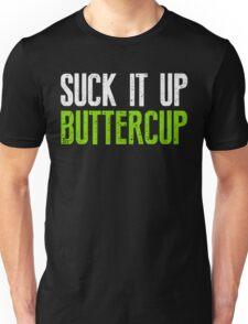 Suck It Up Buttercup T-Shirt Awesome Workout Tee Unisex T-Shirt