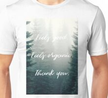 Feels Good. Feels Organic. Thank you. Unisex T-Shirt