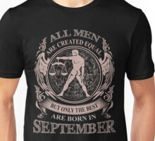 All men are created equal but only the best are born in September Libra Unisex T-Shirt