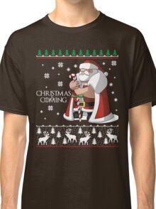 Christmas is Coming - Merry Christmas Ugly Shirt Classic T-Shirt
