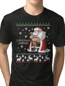 Christmas is Coming - Merry Christmas Ugly Shirt Tri-blend T-Shirt