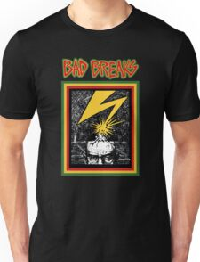 Bad Breaks Unisex T-Shirt