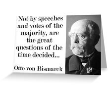 Not By Speeches And Votes - Bismarck Greeting Card