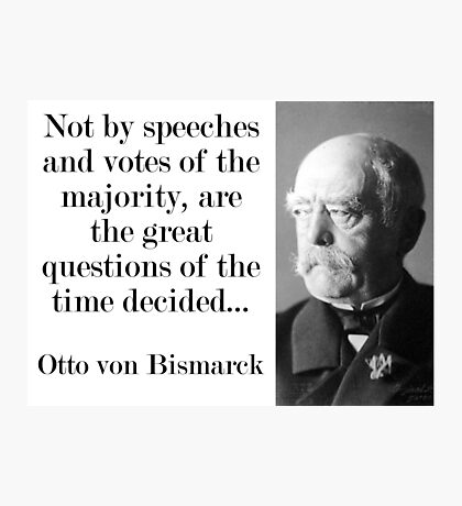 Not By Speeches And Votes - Bismarck Photographic Print