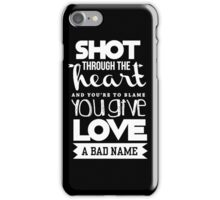 Shoot through the heart iPhone Case/Skin