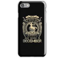 Firefighter born in DEC iPhone Case/Skin