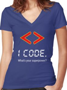 I code. What's your superpower? Funny Computer Programmer Design Women's Fitted V-Neck T-Shirt