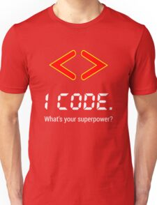 I code. What's your superpower? Funny Computer Programmer Design Unisex T-Shirt