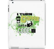 I turn coffee into code iPad Case/Skin