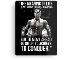 Arnold Schwarzenegger Arnie Conquer Quote Metal Print