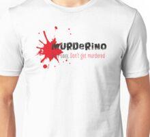 My Favorite Murder Murderino - Stay Sexy. Don't Get Murdered (white). Unisex T-Shirt