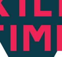 Kill Time Shirt Sticker