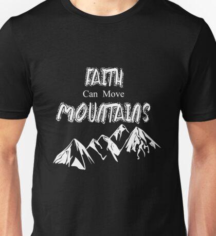 Faith Moves Mountains Unisex T-Shirt