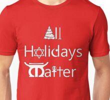 All Holidays Matter Unisex T-Shirt
