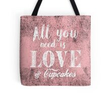All you need is love & cupcakes Tote Bag