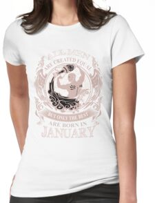 All men are created equal but only the best are born in January Aquarius Womens Fitted T-Shirt