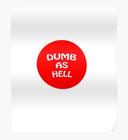 Dumb as Hell  Poster