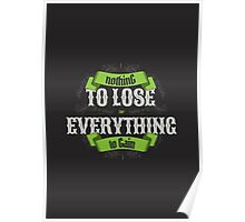 NOTHING TO LOSE EVERYTHING TO GAIN green edition Poster