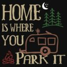 RV Camping Home by SportsT-Shirts