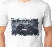 Electronic Dance Music Unisex T-Shirt