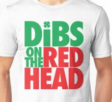 Dibs on the Redhead (BIG Green/Red) Unisex T-Shirt