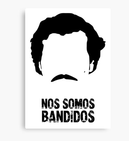 Pablo: Nos Somos Bandidos Canvas Print