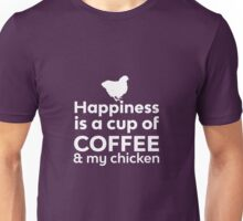 Happiness Coffee & My Chicken Unisex T-Shirt