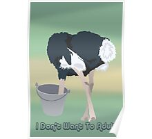 Funny Ostrich I Don't Want To Adult Poster