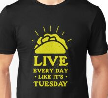Taco Mexican Food Lover Live Everyday Like Tuesday Funny Foody  Unisex T-Shirt