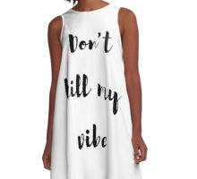 Don't kill my vibe, baby! Fuck off / Girls rule / Feminista A-Line Dress