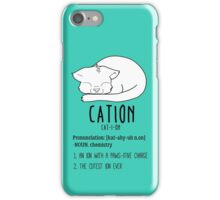Cation iPhone Case/Skin