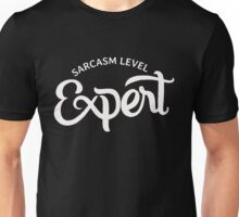 Sarcasm Level Expert - Funny Humor Saying Quote  Unisex T-Shirt