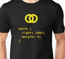 Wife is Always Right Funny CSS Design for Designers & Developers Unisex T-Shirt