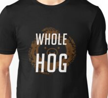 WHOLE HOG - Roadhog ULT Unisex T-Shirt