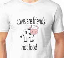 Cows Are Friends Not Food Unisex T-Shirt