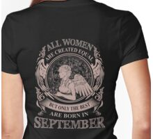 All Women are created equal but only the best are born in September Womens Fitted T-Shirt