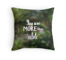 You are more than able.  Text on landscape photo blur background. Throw Pillow