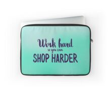 Work hard so you can shop harder.  Text on blur light cyan background. Laptop Sleeve