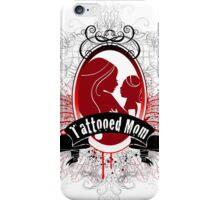Tattooed Mom iPhone Case/Skin