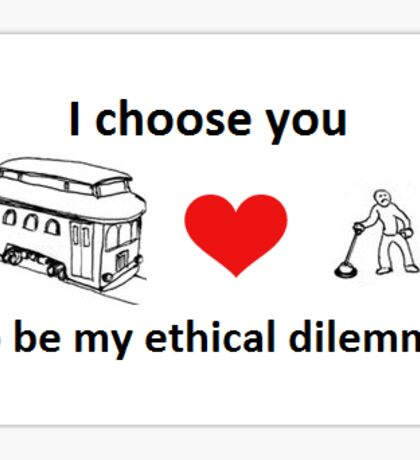 Trolley Problem - I Choose You Sticker