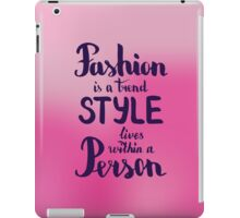 Fashion is a trend style lives within a person. Text on  pink background iPad Case/Skin