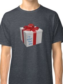 I'm Gifted That Way Classic T-Shirt