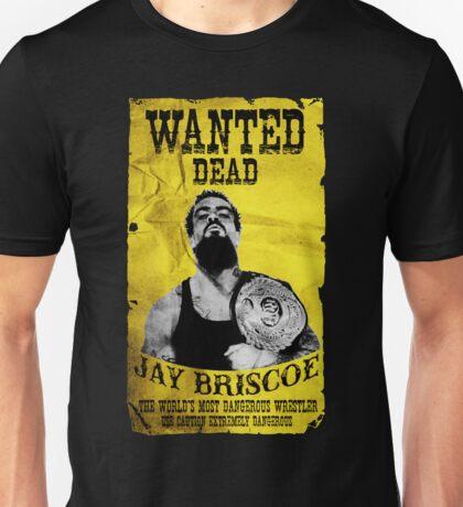 Jay Briscoe - Wanted Dead T-shirt Unisex T-Shirt