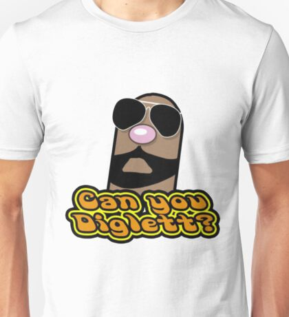 Can You Diglett? Unisex T-Shirt