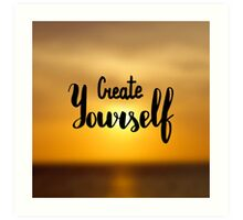 Create yourself.  Text on sunrise photo blur background. Art Print