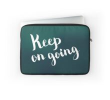 Keep on going.  Text on blur dark green background. Laptop Sleeve