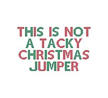 Not A Christmas Jumper Photographic Print
