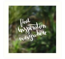 Find inspiration everywhere.  Text on landscape photo blur background. Art Print