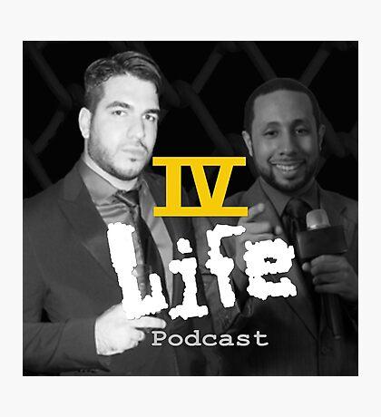 IV Life Podcast Photographic Print