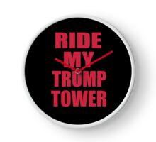 ride my trump tower president trump shirt Clock